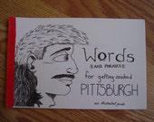 Words and Phrases for Getting Arahnd Pittsburgh: an illustrated guide