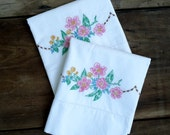 Vintage Embroidered Pillowcases Pair Flowers Embroidery Floral Pair White Bedding Shabby Chic