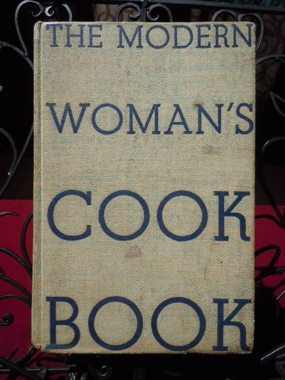 """Vintage 1939 Cook Book """"The Modern Womas's Cook Book """" Hard Bound  479 pages """"Shabby Chic"""""""
