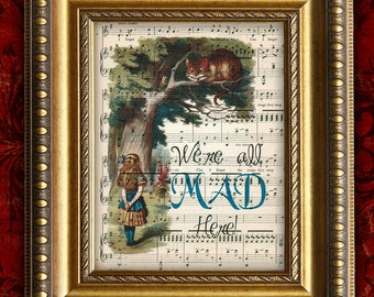 ALICE In WONDERLAND We're All Mad Here Print on Antique Sheet Music Page Kids Room Decor Home Decor Wall Decor