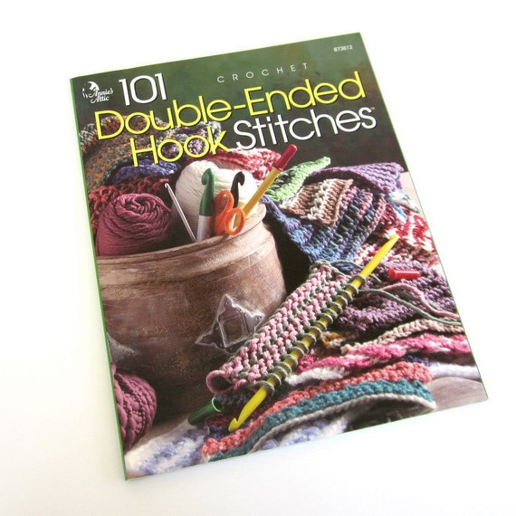 Crochet Stitch Pattern Book, Double Ended Hook Instruction, Destash Book Value Priced