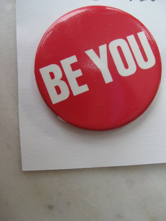 "Vintage ""BE YOU"" Pin"