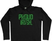 Proud Irish Hoodie - Men S M L XL 2x 3x - Ireland Hoody Sweatshirt - 4 Colors
