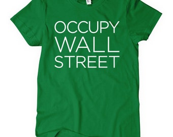 Women's Occupy Wall Street Tee - S M L XL 2x - Ladies Occupy T-shirt - OWS - 4 Colors