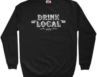 Drink Local Sweatshirt - Men S M L XL 2x 3x - Beer Crewneck - 3 Colors