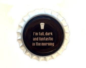 Bottle Cap Magnet - Coffee Humor - Refrigerator Magnet, Bottlecap Decor