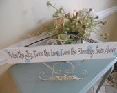 Custom twin sign....Twice the Joy Twice the Love Twice the Blessings from Above