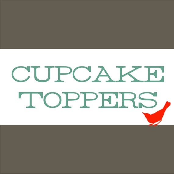 CUPCAKE TOPPERS FAVORS Matching Your Custom Design Printable Digital File - 90307303