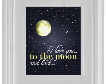 I love you to the moon & back - Archival Quality Poster Print or Canvas