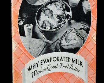 1948 Cookbook - Why Evaporated Milk Makes Good Food Better