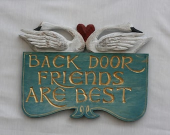 Back Door Friends Are Best sign