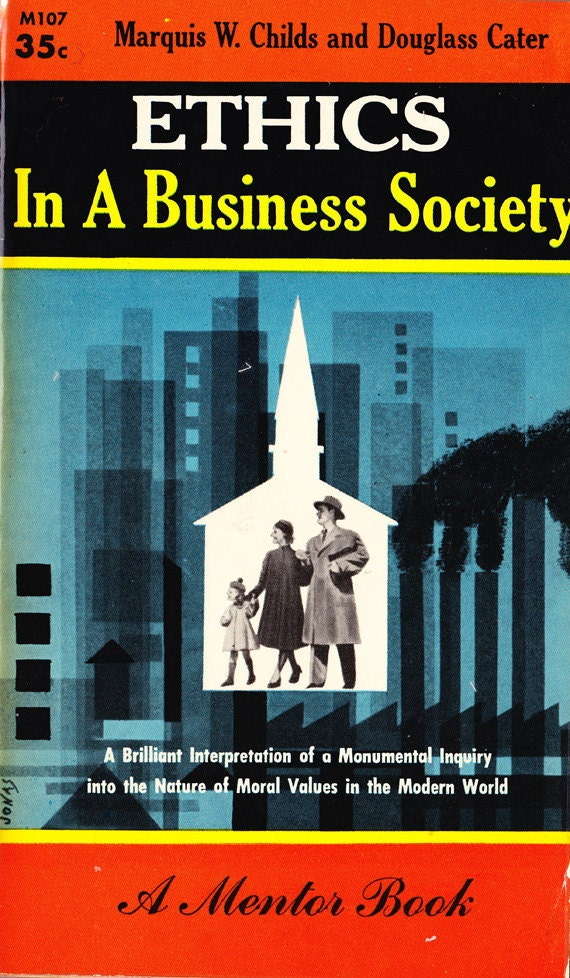 Vintage Book : Ethics in a Business Society by Marquis W. Childs and Douglass Cater