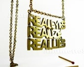 Real Eyes-Realize-Real Lies --  Necklace made from Brass