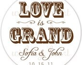 Thank You Favor Sticker - Love is Grand - 1.5 or 2 Inch Stickers for Wedding or Bridal Shower