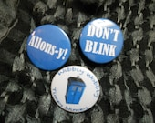 Set of Three Dr. Who Buttons - Don't Blink, Allons-y, Timey Wimey (with Tardis)