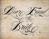 Antique Dear Friend of the Bride Wedding Script Illustration Digital Download for Papercrafts, Transfer, Pillows, etc Burlap No. 5593