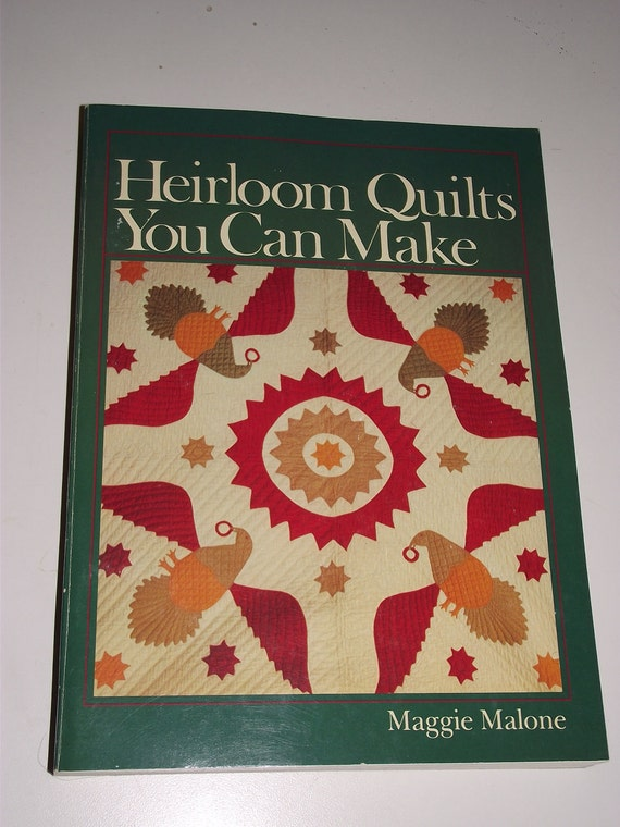 Heirloom Quilts Book Maggie malone how to w/ patterns quilting crafts