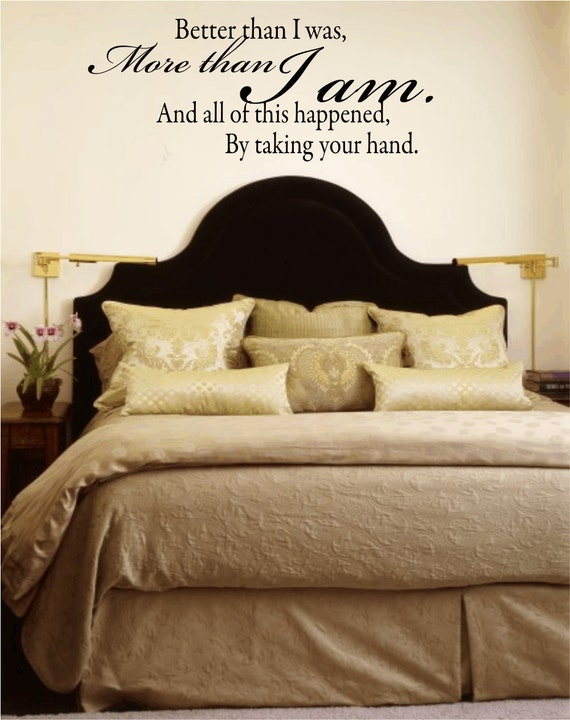 Items similar to wall decal quote better than i was more for Bedroom vinyl quotes