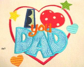 I Love You Dad Machine Applique Embroidery Design - 4x4, 5x7 & 6x8
