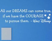 All our Dreams can come true Walt Disney vinyl wall quote 10x35