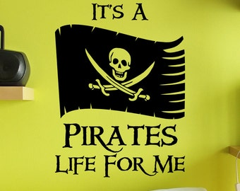 It's a Pirates Life For Me Pirate Flag Skull Swords vinyl wall design