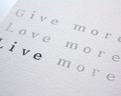 "Carte ""Give More, Love More, Live More"""