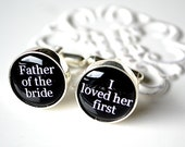 Father of the bride cufflinks I loved her first mens wedding day accessories black and white classic font inspired heirloom gift - whitetruffle