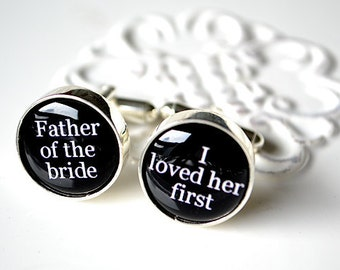EXPRESS Father of the bride, I loved her first cufflinks - wedding keepsake gift for Dad -stainless steel cuff link accessories (W006)