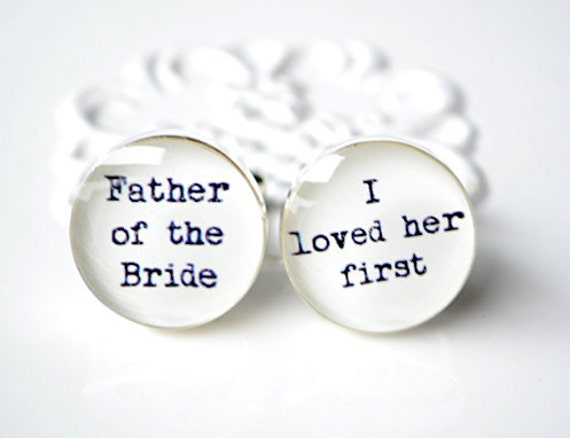 I loved her first cufflinks by White Truffle -The Father of the bride