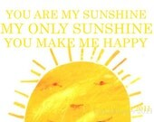 You Are My Sunshine Print--On Premium White Cardstock Paper 8 1/2 X 11