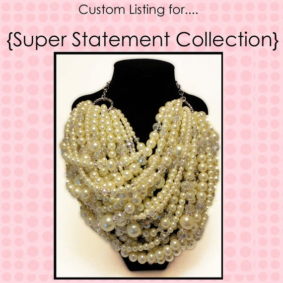 Reserved for Amy, CUSTOM, SUPER STATEMENT, Statement Necklace, Chunky, Bold, Bridal, Crystals, Pearls, Glass Beads, Multi-strand