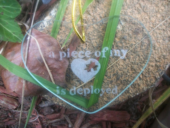 """Miltary glass christmas Ornament, Hand engraved , """"a piece of my heart is deployed"""" heart shaped soldier home decor suncatcher"""