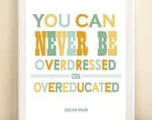 "Aqua and Yellow ""Overdressed or Overeducated"" print poster"