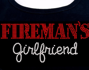 Fireman's Girlfriend RHINESTONE t-shirt tank top sweatshirt  S M L XL 2XL - Fire Man Fighter Bling Novia