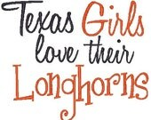 Texas Girls love their Longhorns Embroidery Design