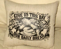 Give us This Day our Daily Bread Pillow, Shabby Chic Cushion, Neutral Home Decor, French Country Farmhouse, Christian, Prayer, Burlap Cotton