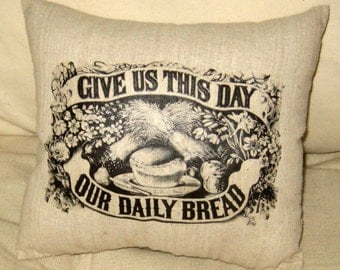 Give us This Day our Daily Bread Pillow, Shabby Chic Cushion, Neutral Home Decor, French Country Farmhouse, Christian, Fall, Thanksgiving