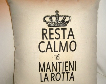 Keep Calm and Carry On Italian Pillow, Italy Inspired Cushion with French Crown, French Country Home Decor, Shabby Chic Neutral, Italian