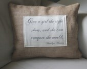 Quote Pillow Cover - Right shoes can conquer the world  - NEW ITEM