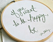 Hoop art / If you want to be happy, be. / made to order quote / green embroidery / 9 inch size hoop original artwork