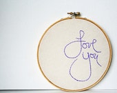 Love you embroidery hoop - 6 inch