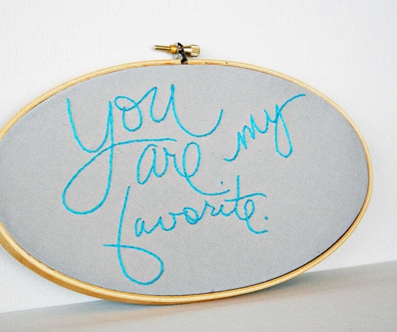 You are my Favorite - 9 inch oval embroidery hoop
