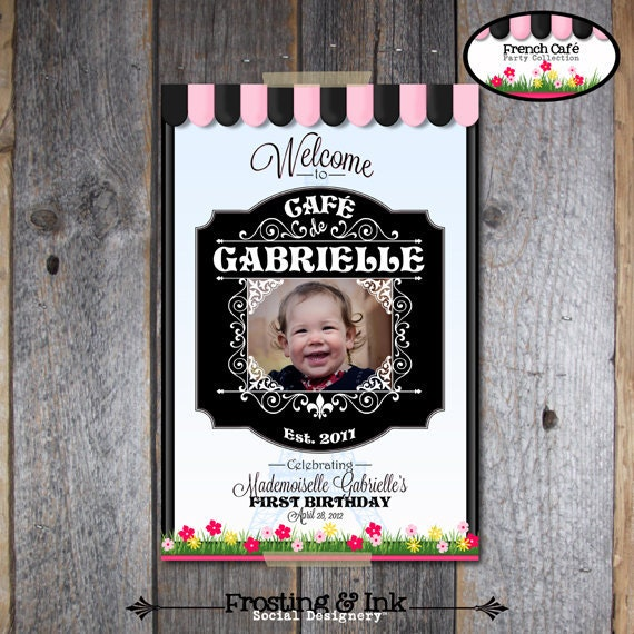 Paris Party - French Cafe - French Bistro - Welcome Poster Sign - With Photo - Customized Printable (Parisian Birthday Party)