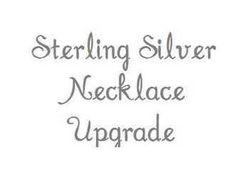 Upgrade Necklace Chain to Sterling Silver