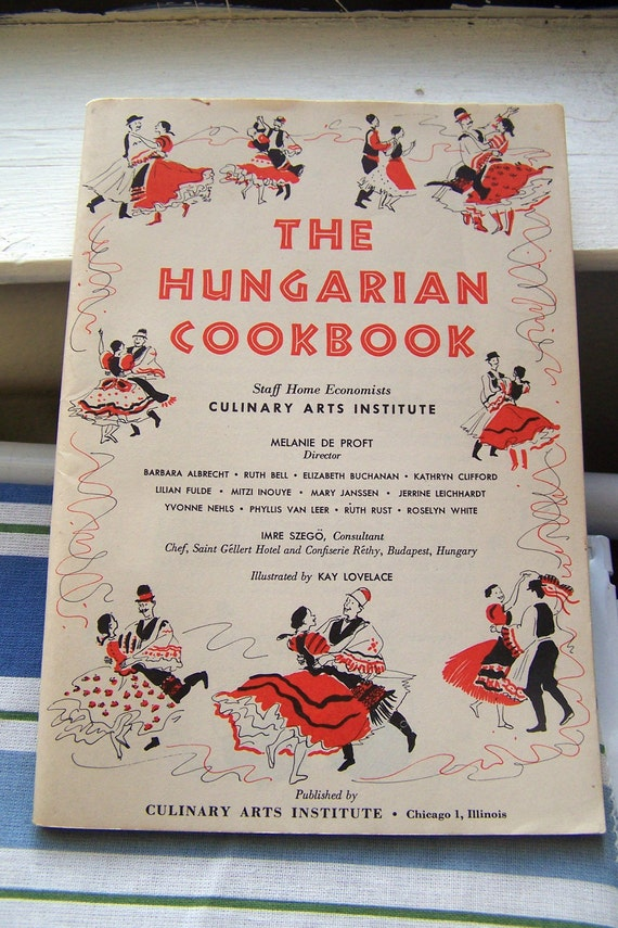 Vintage 1955 The Hungarian Cookbook by Culinary Arts Institute Chicago, Illinois Printed USA