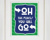 Oh the places you will go - Dr.Suess - 8x10 Print