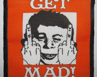 Printed Sew On Patch - GET MAD - Daddyo Fattyo and Alfred E. Neuman are pissed - p23