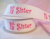 "Grosgrain Ribbon 7/8"" Little ""Lil Sister""  Diva White 1 Yard"