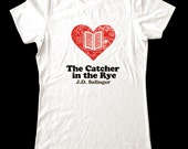 Love (Heart) The Catcher in the Rye - Printed on Super Soft Cotton Jersey T-Shirts for Women and Men