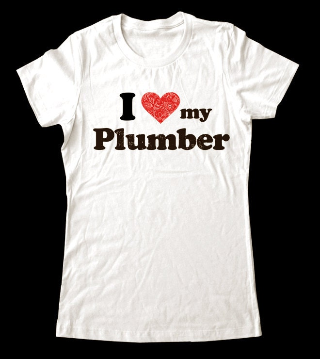 I Love Heart My Plumber Shirt Soft Cotton T Shirts For